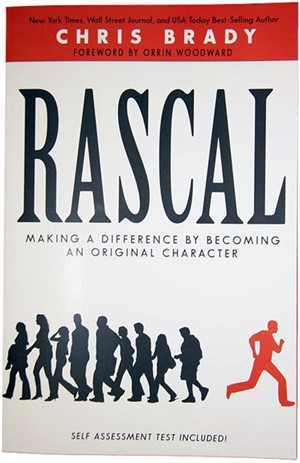 Rascal by Chris Brady with Foreward by Orrin Woodward