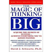 The Magic of Thinking Big  by David J. Schwartz, Ph.D