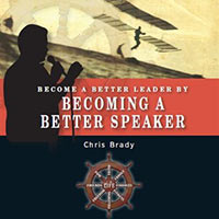 LLR 440 - Become a Better Leader by Becoming a Better Speaker by Chris Brady