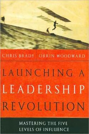 Launching a Leadership Revolution by Chris Brady and Orrin Woodward