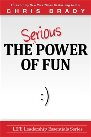The Serious Power of Fun -  a Life Essential Series