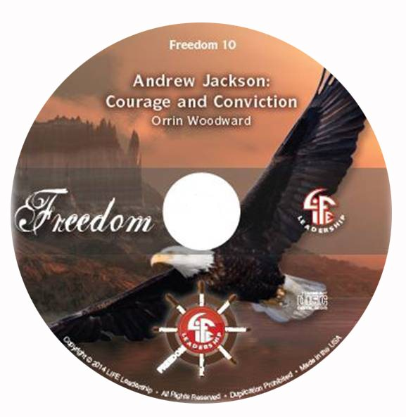 Andrew Jackson: Courage and Conviction by Orrin Woodward