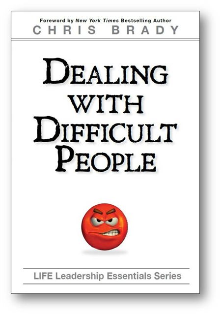 Dealing with Difficult People of the Life Leadership Essentials Series