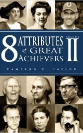 8 Attributes of Great Achievers Volume 2 - by Cameron Taylor